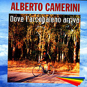 Play & Download Dove L'Arcobaleno Arriva by Alberto Camerini | Napster