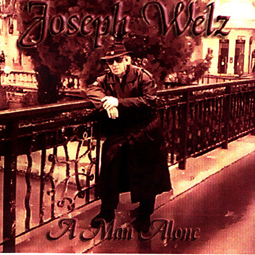 A Man Alone by Joey Welz