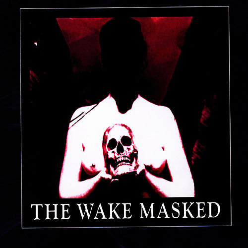 Play & Download Masked by The Wake | Napster