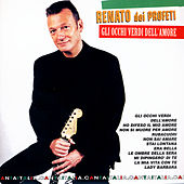 Play & Download Gli Occhi Verdi Dell'Amore - Cantaitalia by Renato Dei Profeti | Napster
