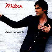 Play & Download Amor Imposible by Milton | Napster