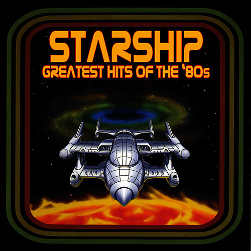 Play & Download Greatest Hits Of The '80s by Starship | Napster