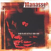 Play & Download Dub Plate Style 1990-1999 by Manasseh | Napster