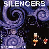 A Night Of Electric Silence by The Silencers