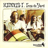 Play & Download Kiddus I Inna De Yard by Kiddus I | Napster