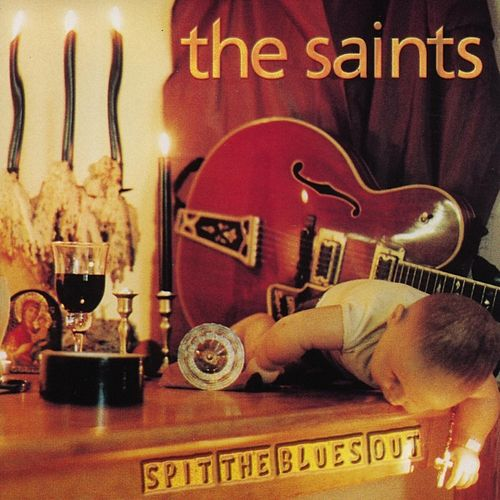 Play & Download Spit The Blues Out by The Saints | Napster