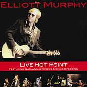 Play & Download Live Hot Point (featuring Garland Jeffreys & Chris Spedding) by Elliott Murphy | Napster