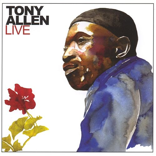 Play & Download Tony Allen Live by Tony Allen | Napster