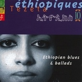Play & Download Ethiopiques Vol 10 (ethiopian Blues & Ballads) by Various Artists | Napster