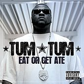 Play & Download Eat Or Get Ate by Tum Tum | Napster