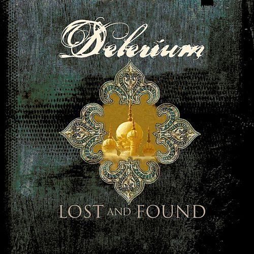 Play & Download Lost And Found Remixes by Delerium | Napster