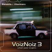 Voiz Noiz 3: Urban Jazz Scapes by Eric Vloeimans