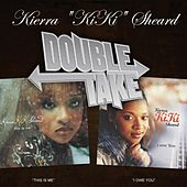 Double Take - Kierra Kiki Sheard by Kierra