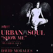 Play & Download Show Me by Urban Soul | Napster