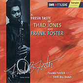 A Fresh Taste Of Thad Jones And Frank Foster by Frank Foster