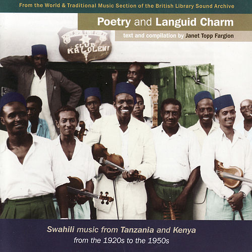 Play & Download Poetry and Languid Charm - Swahili Music From Tanzania and Kenya by Various Artists | Napster
