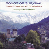 Songs of Survival: Traditional Music of Georgia by Various Artists