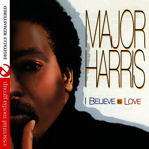 I Believe In Love by Major Harris
