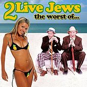 The Worst Of by 2 Live Jews