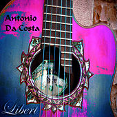 Play & Download Libert by Antonio Da Costa | Napster