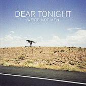 Play & Download We're Not Men by Dear Tonight | Napster