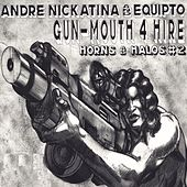 Play & Download Gun-Mouth 4 Hire Horns And Halos #2 by Andre Nickatina | Napster