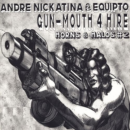 Gun-Mouth 4 Hire Horns And Halos #2 by Andre Nickatina