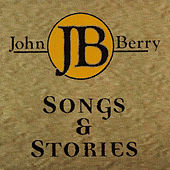 Songs & Stories by John Berry