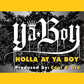 Play & Download Holla At Ya Boy by Ya Boy | Napster