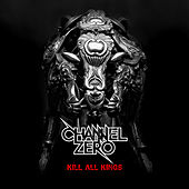 Play & Download Kill All Kings by Channel Zero | Napster