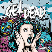 Play & Download Bygones by Get Dead | Napster