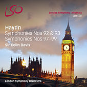 Play & Download Haydn: Symphonies Nos. 92, 93, &  97 - 99 by Sir Colin Davis | Napster