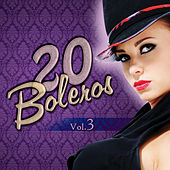 Play & Download 20 Boleros, Vol. 3 by Various Artists | Napster