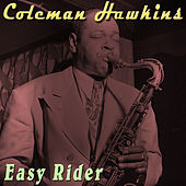 Play & Download Easy Rider by Coleman Hawkins | Napster