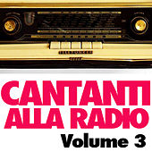 Play & Download Cantanti alla Radio Vol. 3 by Various Artists | Napster