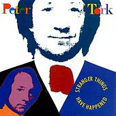 Play & Download Stranger Things Have Happened by Peter Tork | Napster