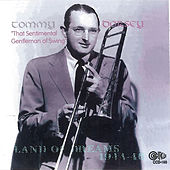 Play & Download Land of Dreams 1944-46 by Tommy Dorsey | Napster