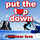 Put the Top Down - Summer Love by Various Artists