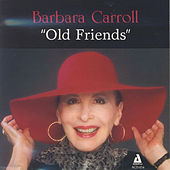 Old Friends by Barbara Carroll