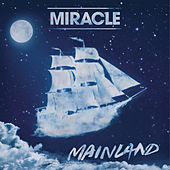 Play & Download Mainland by Miracle | Napster