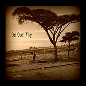 Play & Download On Our Way (feat. John Ntibonera, Megan Hatfield & Emanuel Ntibonera) - Single by Ashley Ray | Napster