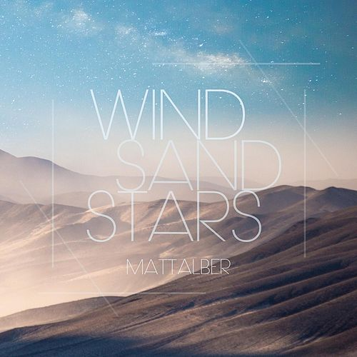 Play & Download Wind Sand Stars by Matt Alber | Napster