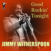 Play & Download Good Rockin' Tonight by Jimmy Witherspoon | Napster