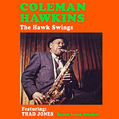 Play & Download The Hawk Swings (feat. Thad Jones) [Bonus Track Version] by Coleman Hawkins | Napster
