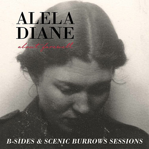 Play & Download About Farewell B-Sides & Scenic Burrows Sessions by Alela Diane | Napster