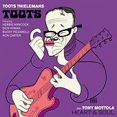 Play & Download Toots Thielemans 'Toots'. Tony Mottola 'Heart and Soul' by Tony Mottola | Napster