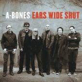 Ears Wide Shut by The A-Bones