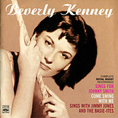 Sings for Johnny Smith / Come Sing with Me / Sings with Jimmy Jones and the Basie-Ites by Beverly Kenney