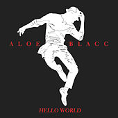 Play & Download Hello World by Aloe Blacc | Napster