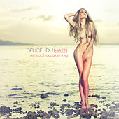 Play & Download Délice du matin - Sensual Awakening by Various Artists | Napster